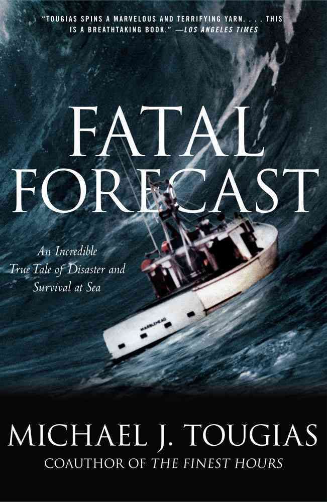 Fatal Forecast By Tougias, Michael J.